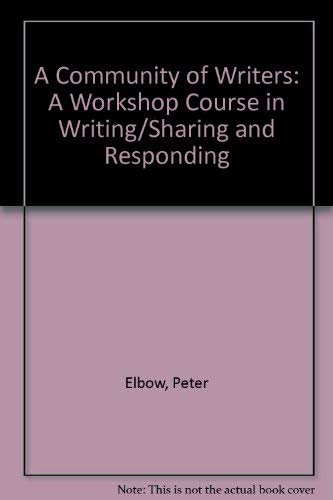 9780079110800: A Community of Writers: A Workshop Course in Writing/Sharing and Responding