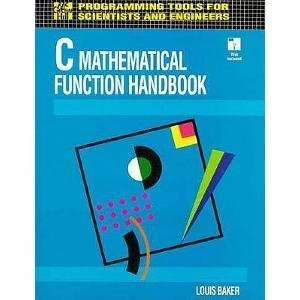 9780079111586: C Mathematical Function Handbook (Programming Tools for Engineers and Scientists)
