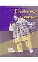 Ecouter Pour S'Exprimer: Listening, Conversation, and Composition in a Cultural Context: James...