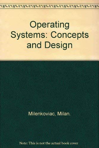 9780079113641: Operating Systems: Concepts and Design (McGraw-Hill computer science series)