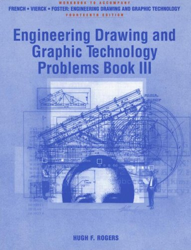 Engineering Drawing and Graphic Technology Problems Book: Rogers, Hugh F.