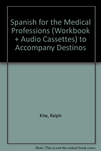 9780079113832: Spanish for the Medical Professions (Workbook + Audio Cassettes) to accompany Destinos