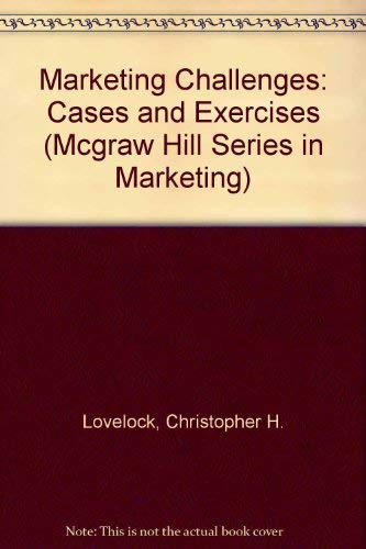 9780079115775: Marketing Challenges: Cases and Exercises (Mcgraw Hill Series in Marketing)