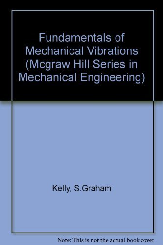 9780079116611: Fundamentals of Mechanical Vibrations: IBM PC 3.5 Version (Mcgraw Hill Series in Mechanical Engineering)