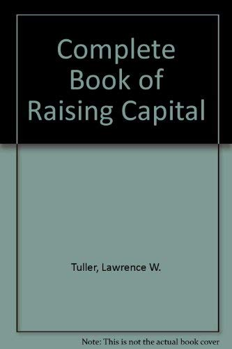 9780079116970: The Complete Book of Raising Capital/Book and Disk