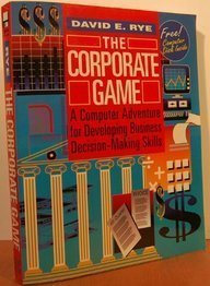 9780079117632: The Corporate Game: A Computer Adventure for Developing Business Decision-Making Skills/Book and Disk