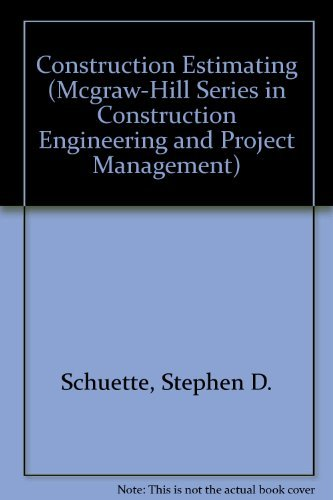Building Construction Estimating (McGraw-Hill Series in Construction: Liska, Roger W.,Schuette,