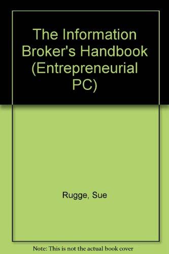 9780079118783: The Information Broker's Handbook (Entrepreneurial PC)