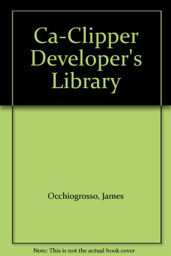 9780079118837: CA-Clipper Developer's Library