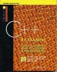 9780079119544: C++ by Example: Object-Oriented Analysis, Design & Programming/Book and Disk (Object Technology Series)