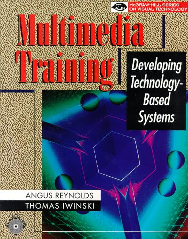 9780079120120: Multimedia Training: Developing Technology-Based Systems (Mcgraw-Hill Series on Visual Technology)