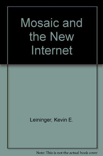 9780079120977: Mosaic and the New Internet: Serving Business and Personal Needs