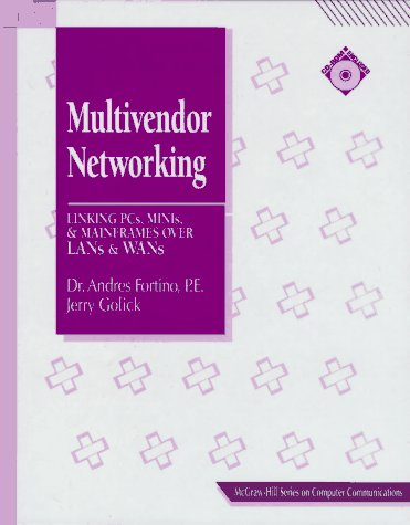 9780079121905: Multivendor Networking: Linking PCs, Minis and Mainframes Over LANs and WANs (McGraw-Hill Series on Computer Communications)