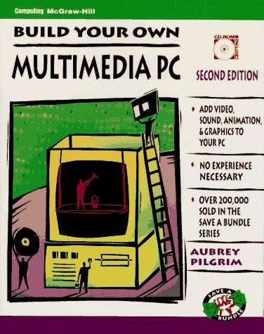 9780079122261: Build Your Own Multimedia PC (Save a Bundle/Aubrey Pilgrim)