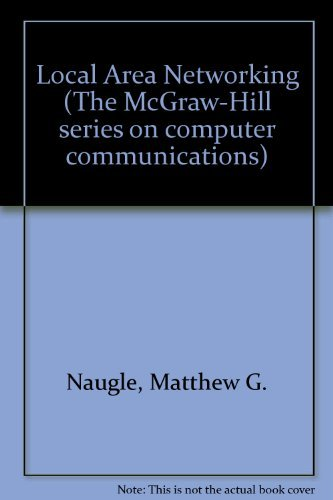 9780079122568: Local Area Networking (Mcgraw-Hill Series on Computer Communications)
