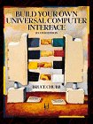 9780079126382: Build Your Own Universal Computer Interface, 2/e