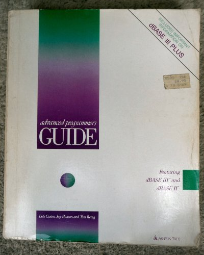 9780079127235: Advanced Programmer's Guide Featuring dBASE III Plus