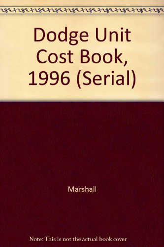 Dodge Unit Cost Book, 1996 (Serial): Marshall, Swift