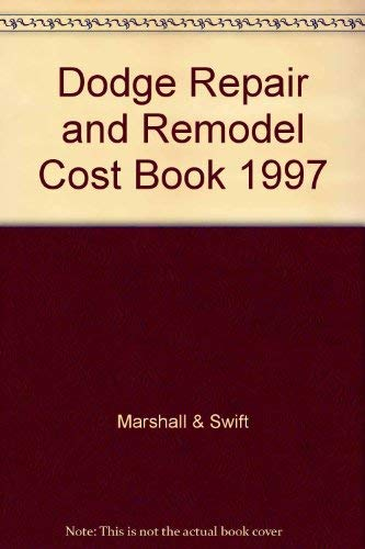 Dodge Repair & Remodel Cost Book 1997: Marshall & Swift