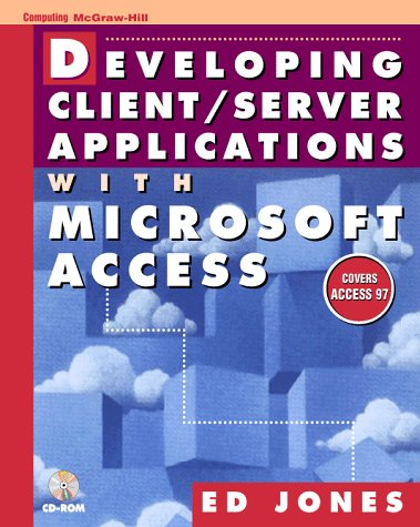9780079129826: Developing Client/Server Applications With Microsoft Access