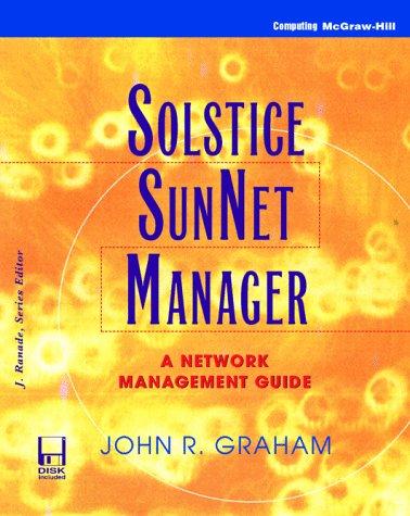 9780079129871: Solstice SunNet Manager: A Network Management Guide (J. Ranade Workstation Series)