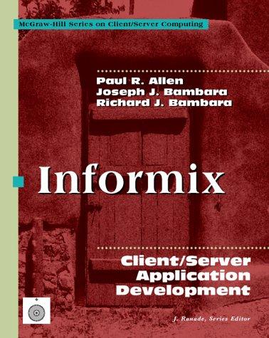 Informix: Client/Server Application Development (McGraw-Hill Series on: Paul R. Allen,