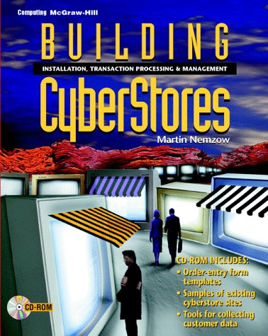 9780079130907: Building Cyberstores: Installation, Transaction Processing, and Management