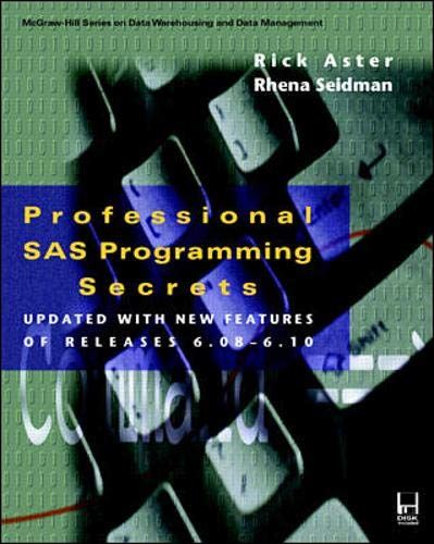 9780079130952: Professional Sas Programming Secrets: Updated With New Features of Releases 6.08-6.10 (Mcgraw-Hill Series on Data Warehousing and Data Management)