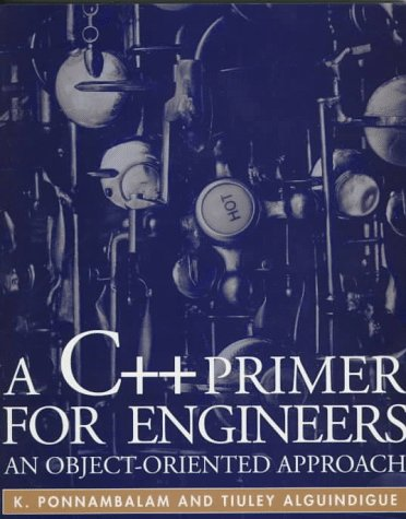 9780079131409: A C++ Primer for Engineers: An Object-Oriented Approach