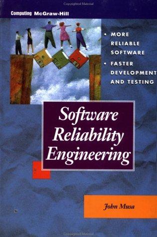 Software Reliability Engineered Testing: John D. Musa