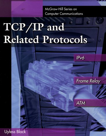 9780079132826: TCP/IP and Related Protocols: IPv6, Frame Relay, and ATM (McGraw-Hill Computer Communications Series)