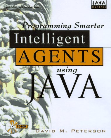 9780079136435: Developing Smarter Intelligent Agents Using Java (Java Masters)