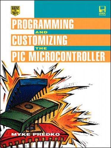 9780079136459: Programming and Customizing the PIC Microcontroller
