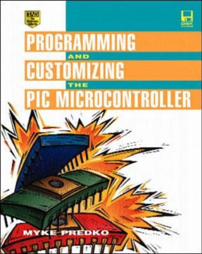 9780079136466: Programming and Customizing the PIC Microcontroller