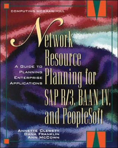 9780079136473: Network Resource Planning For SAP R/3, BAAN IV, and PeopleSoft: A Guide to Planning Enterprise Applications