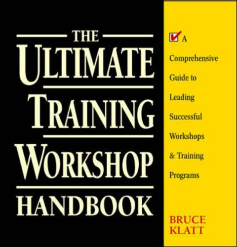 9780079136992: Ultimate Training Workshop Handbook: A Comprehensive Guide to Leading Successful Workshops and Training Programs