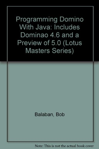 9780079137579: Programming Domino With Java: Includes Dominao 4.6 and a Preview of 5.0 (Lotus Masters Series)