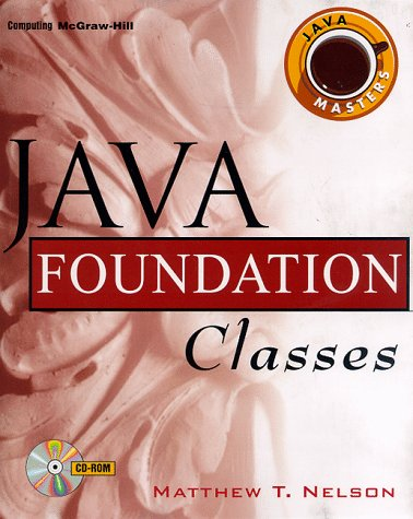 9780079137586: Java Foundation Classes (Mcgraw-Hill Java Masters)