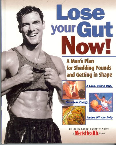 9780079542779: Lose Your Gut Now! A Man's Plan for Shedding Pounds and Getting in Shape