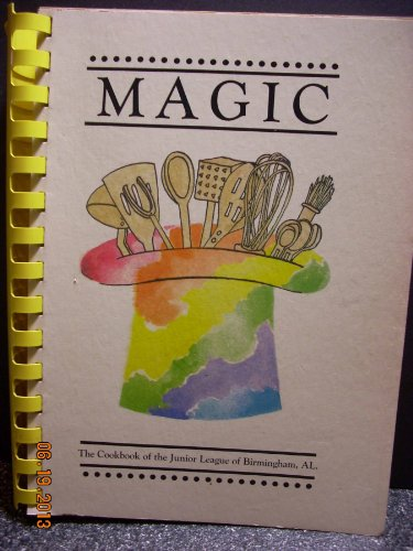 9780079607812: Magic, the Cookbook of the Junior League of Birmingham