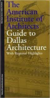 9780079823816: The American Institute of Architects Guide to Dallas Architecture: With Regional Highlights
