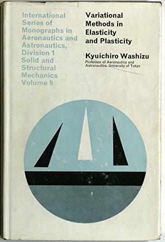 9780080020204: Variational Methods in Elasticity and Plasticity (International series of monographs in aeronautics and astronautics. Division 1)