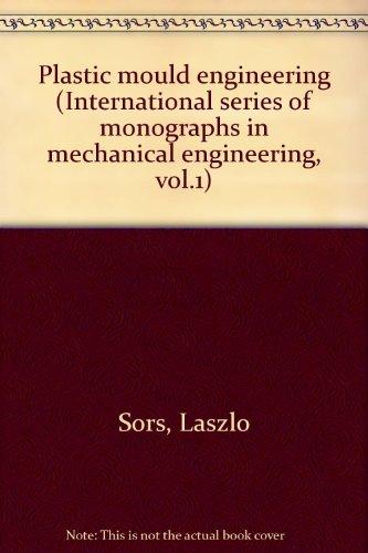 9780080027289: Plastic mould engineering (International series of monographs in mechanical engineering, vol.1)