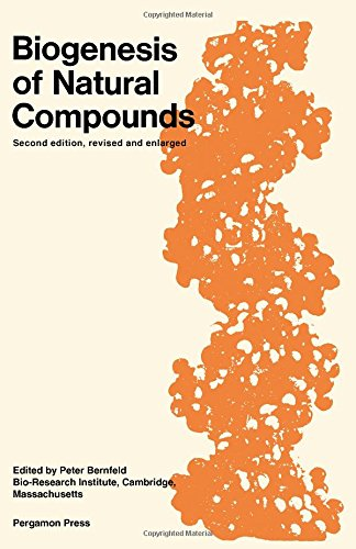 Biogenesis of Natural Compounds: Second Edition: Peter, Editor Bernfield
