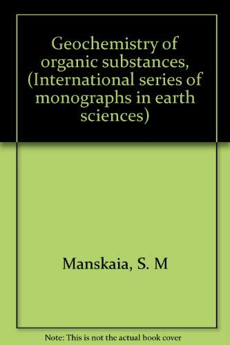 9780080032887: Geochemistry of organic substances, (International series of monographs in earth sciences)