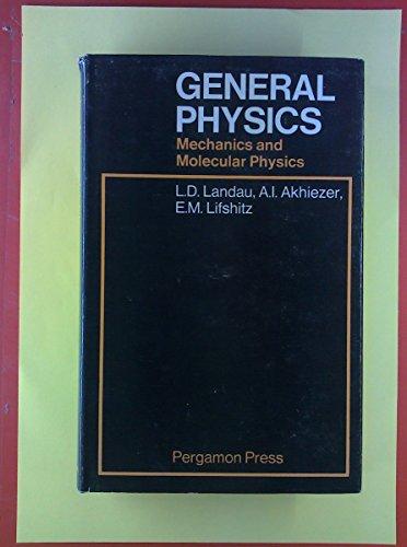 9780080033044: General Physics; Mechanics and Molecular Physics