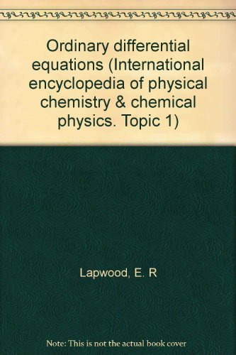 Ordinary Differential Equations. Topic 1. Mathematical Techniques.: E. R Lapwood