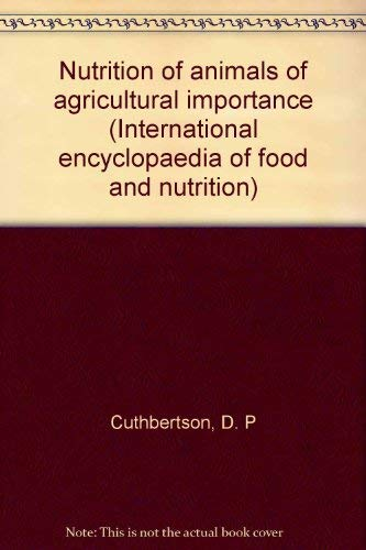 9780080035833: Nutrition of animals of agricultural importance (International encyclopaedia of food and nutrition)