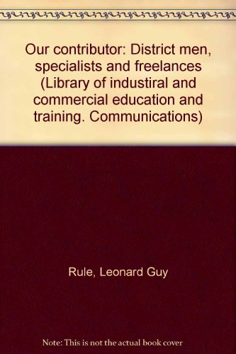 Our contributor: District men, specialists and freelances (Library of industiral and commercial ...