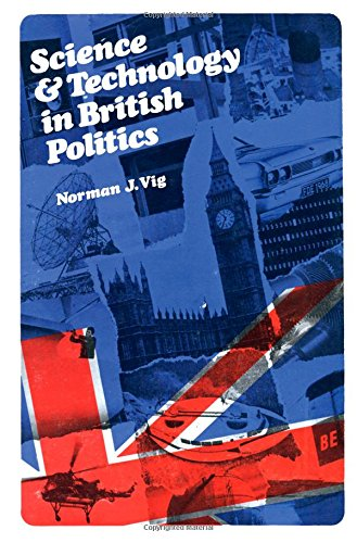 9780080036724: SCIENCE AND TECHNOLOGY IN BRITISH POLITICS